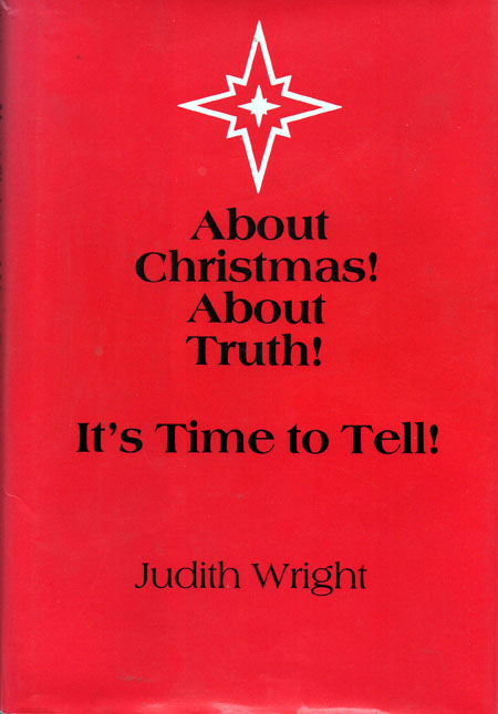 ABOUT CHRISTMAS! ABOUT TRUTH! It's Time To Tell by Judith Wright